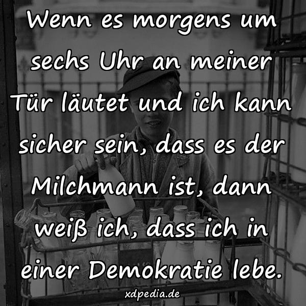 Demokratie Milchmann Sprüche Spruch Beste Zitate