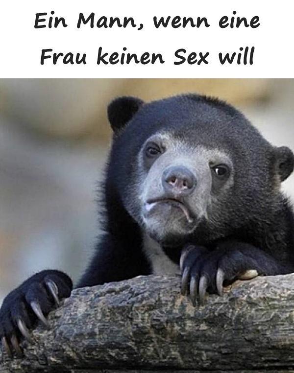 Sex ich sprüche bilder will Lustige Bilder