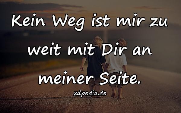 mit dir an meiner seite sprüche Kein Weg ist mir zu weit mit Dir an meiner Seite.   xdPedia.de (949) mit dir an meiner seite sprüche