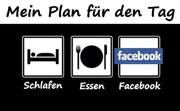 1ef1b7ce2b Mein Plan für den Tag: Schlafen, Essen, facebook