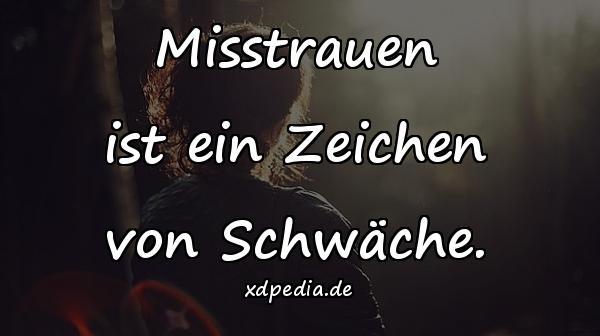 Misstrauen ist ein Zeichen von Schwäche - xdPedia.de (190)