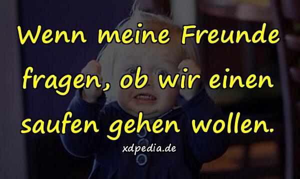 Saufen Freunde Lustige Spruche Lustige Meme Beste Xdpedia De