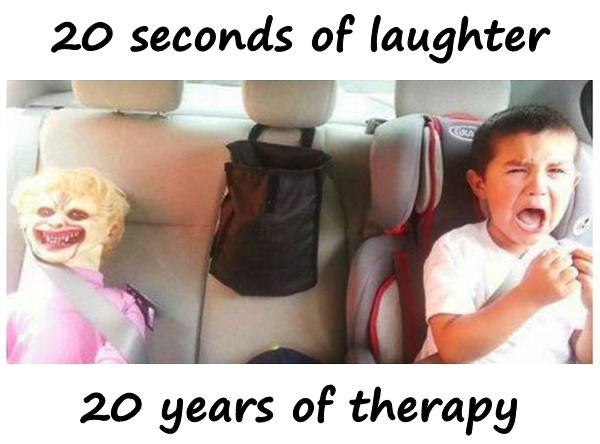 20 seconds of laughter and 20 years of therapy