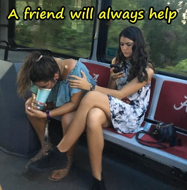 A friend will always help