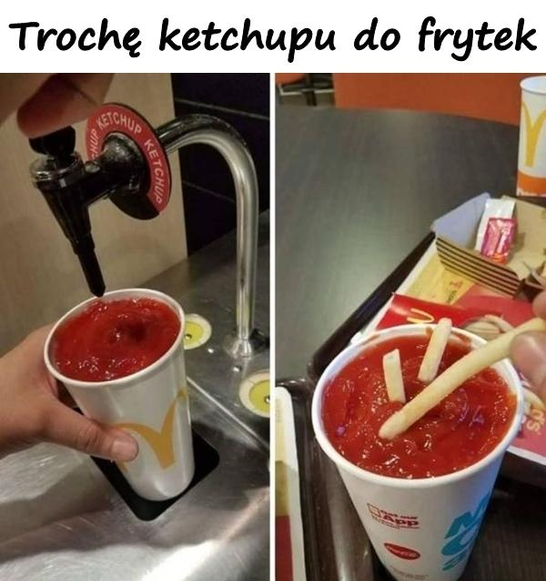 A little ketchup for fries