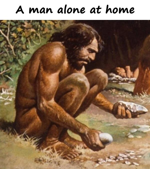A man alone at home