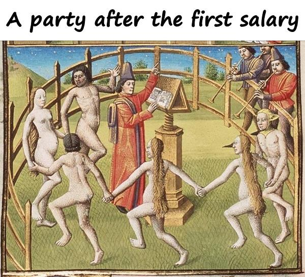 A party after the first salary