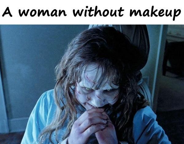 A woman without makeup
