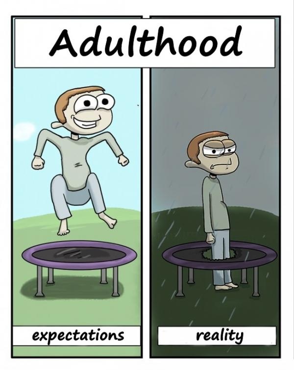 Adulthood - expectations vs. reality