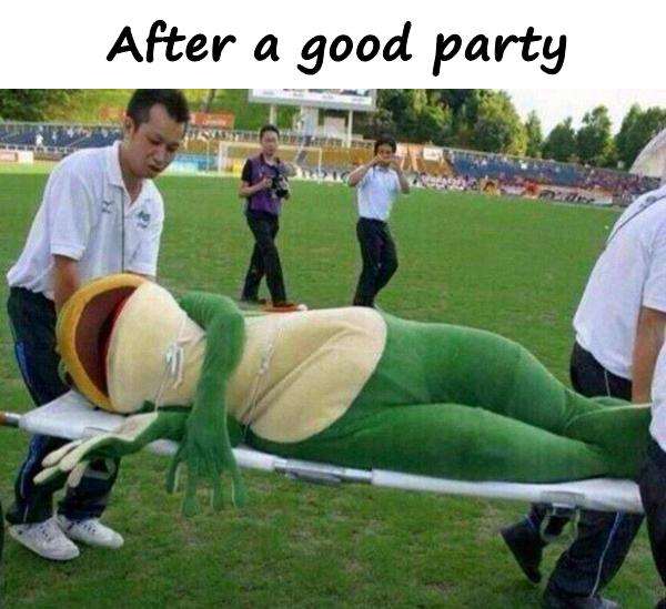 After a good party