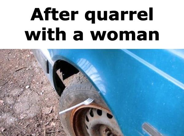 After quarrel with a woman