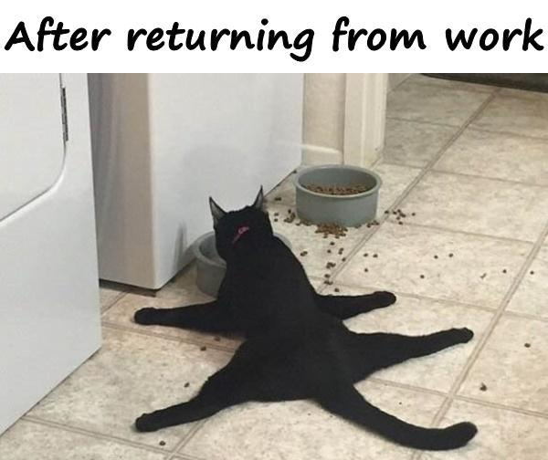 After returning from work