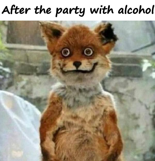 After the party with alcohol