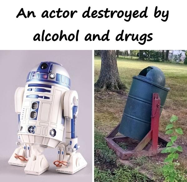 An actor destroyed by alcohol and drugs