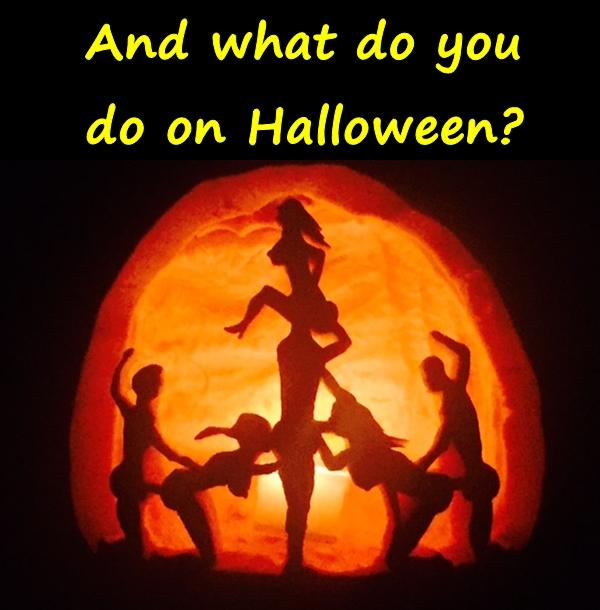 And what do you do on Halloween?