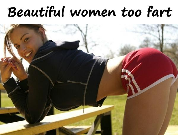Beautiful women too fart