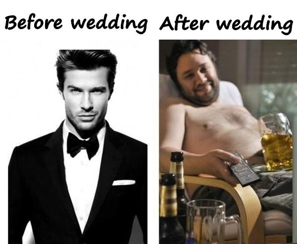 Before wedding and after wedding