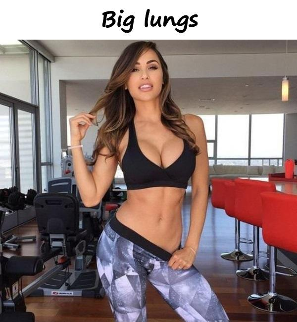 Big lungs