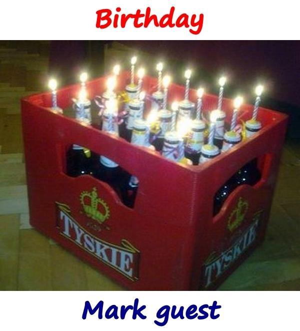 Birthday. Mark guest.
