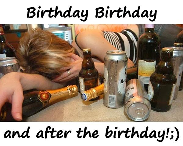 Birthday, Birthday and after the birthday!;)