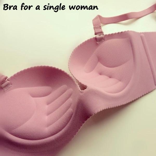 Bra for a single woman