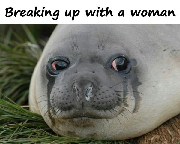 Breaking up with a woman