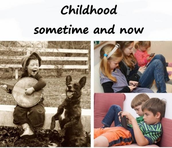Childhood: sometime and now