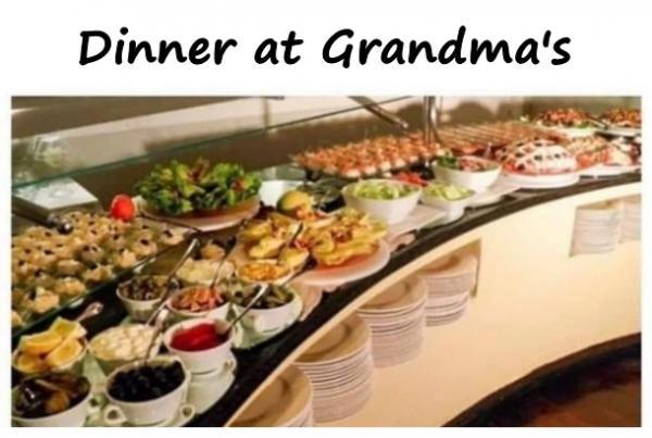 Dinner at Grandma's