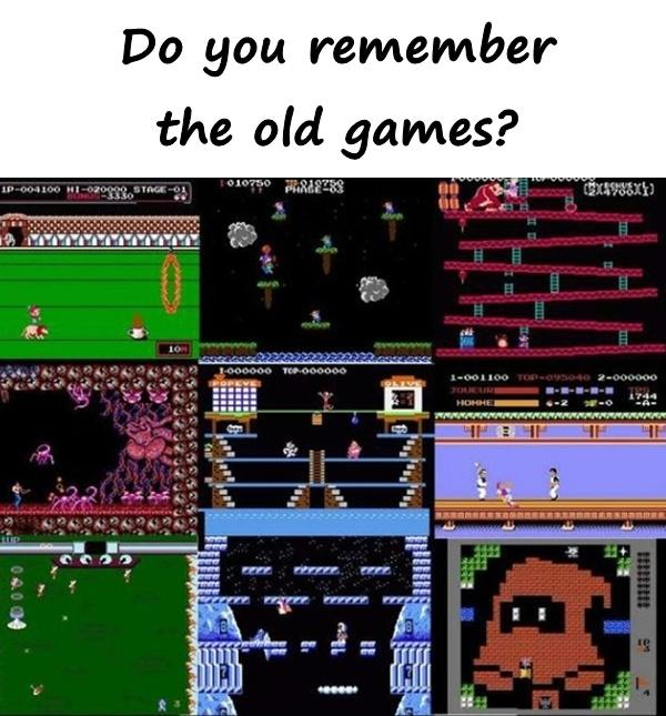 Do you remember the old games?