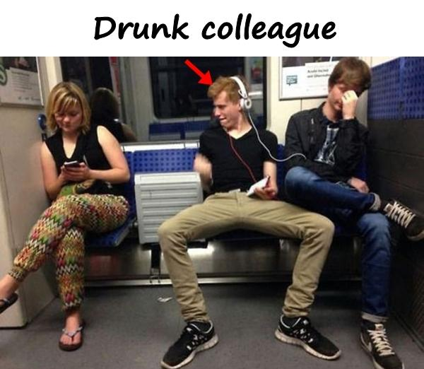Drunk colleague
