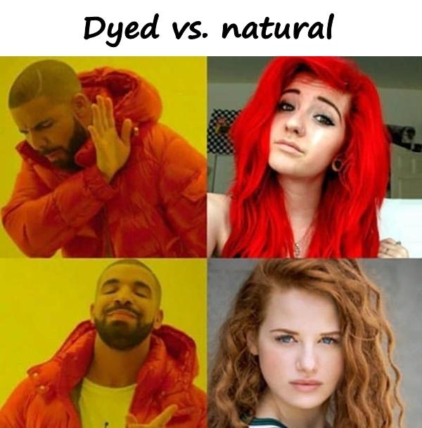 Dyed vs. natural