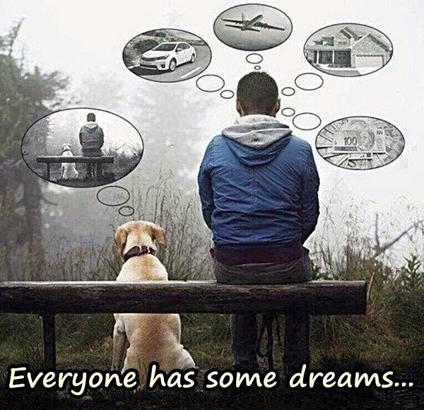 Everyone has some dreams...