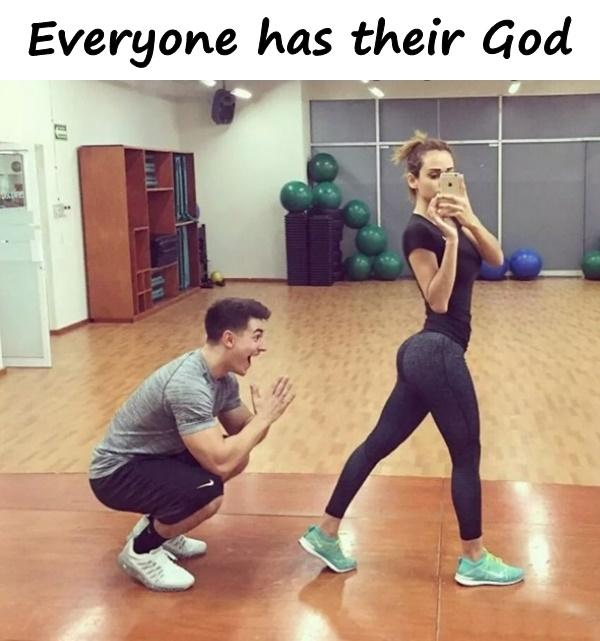 Everyone has their God