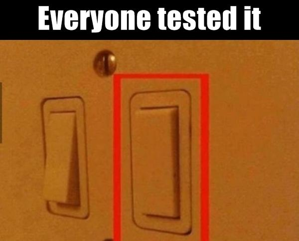 Everyone tested it