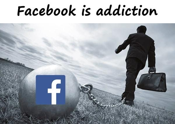 Facebook is addiction