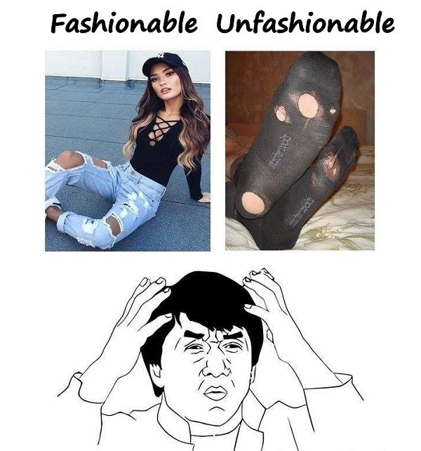Fashionable whether unfashionable