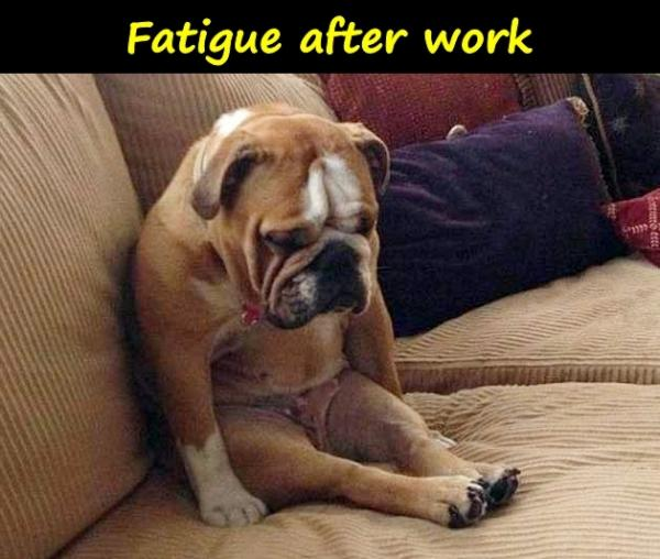 Fatigue after work