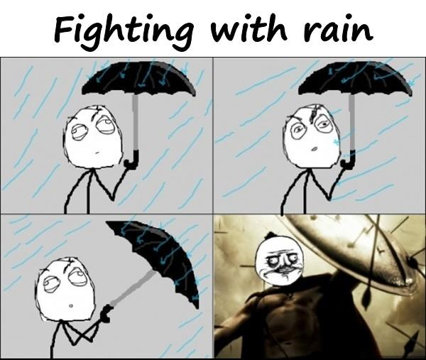 Fighting with rain