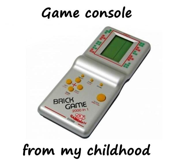 Game console from my childhood