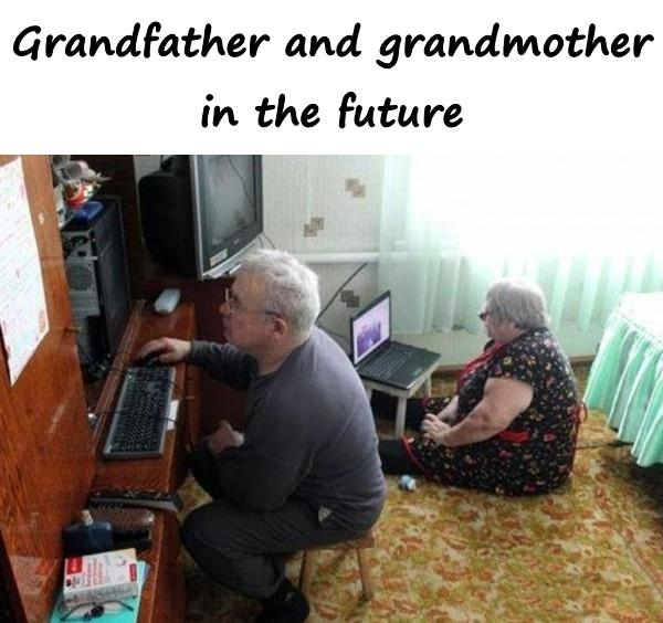 Grandfather and grandmother in the future
