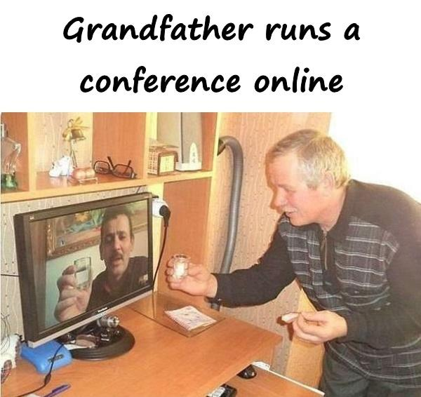 Grandfather runs a conference online