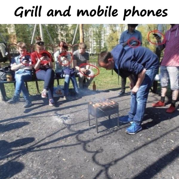 Grill and mobile phones