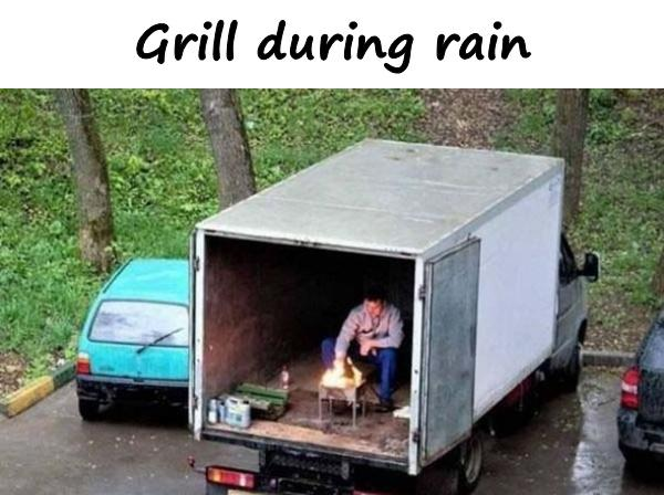 Grill during rain