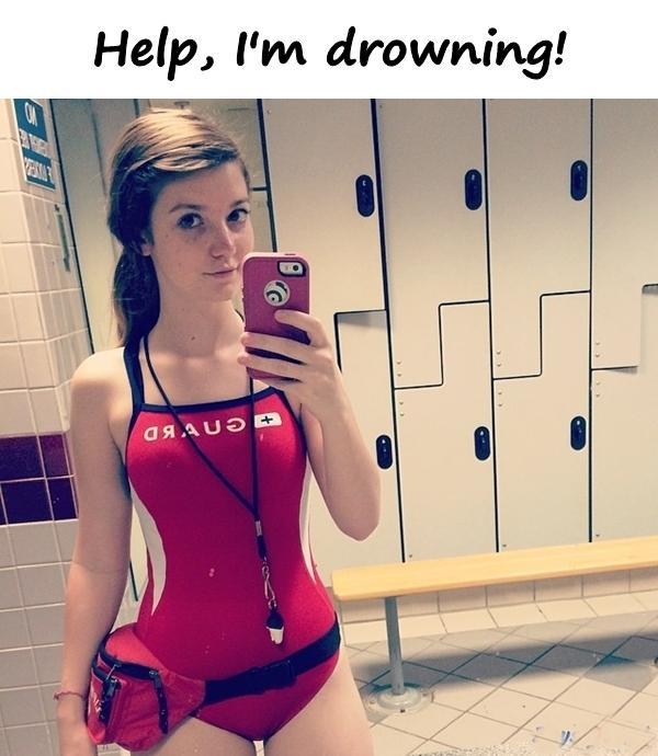 Help, I'm drowning!