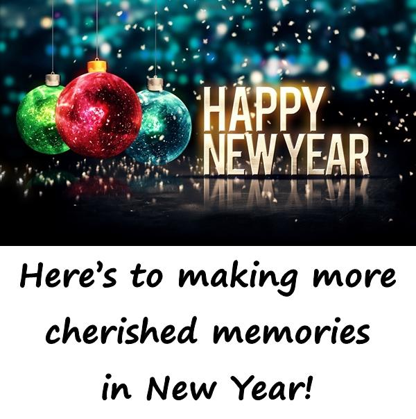 Heres to making more cherished memories in New Year!