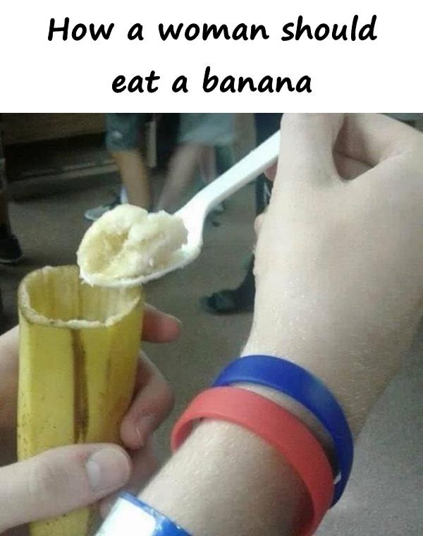 How a woman should eat a banana