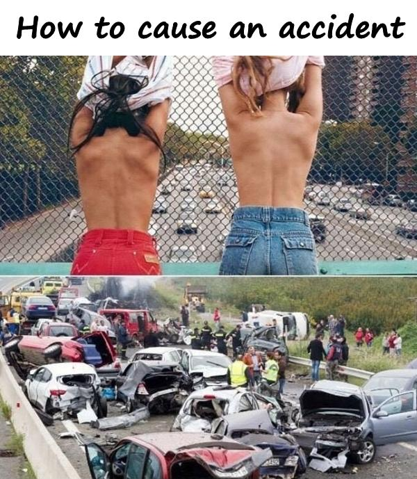 How to cause an accident