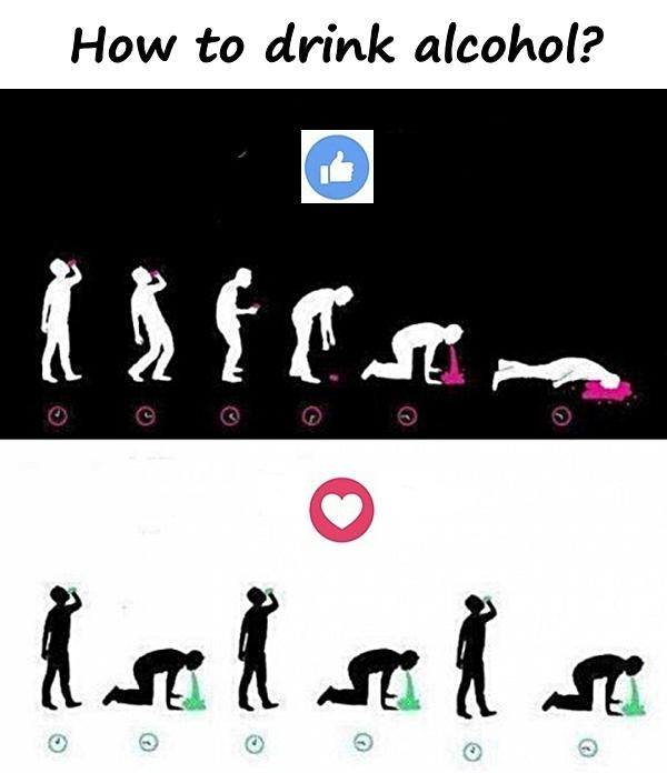 How to drink alcohol?