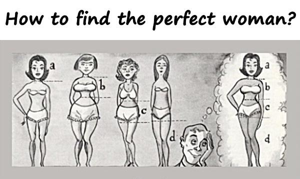How to find the perfect woman?