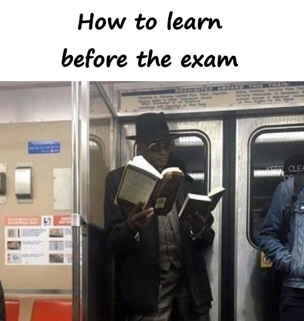 How to learn before the exam